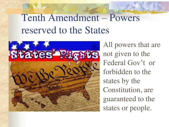 Tenth Amendment – Powers reserved to the States