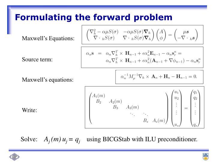 Formulating the forward problem