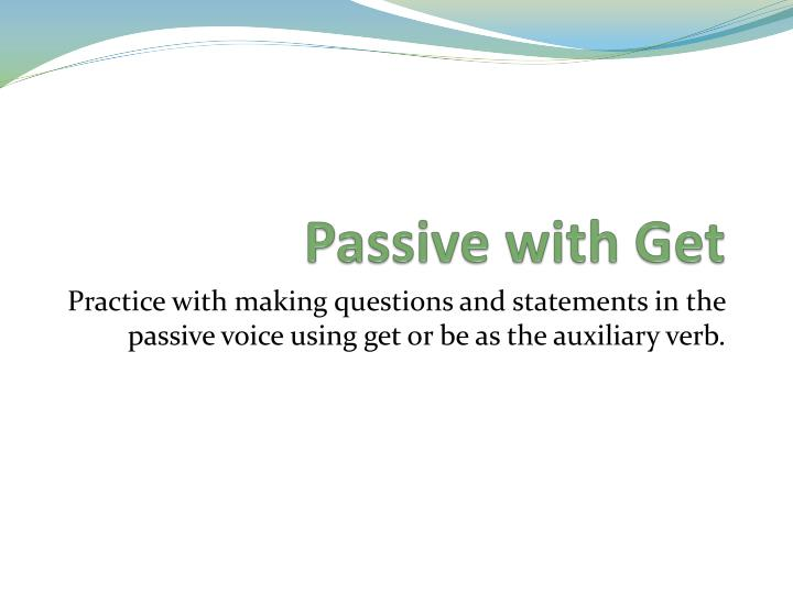 passive with get