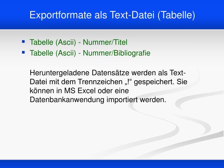 Exportformate als Text-Datei (Tabelle)