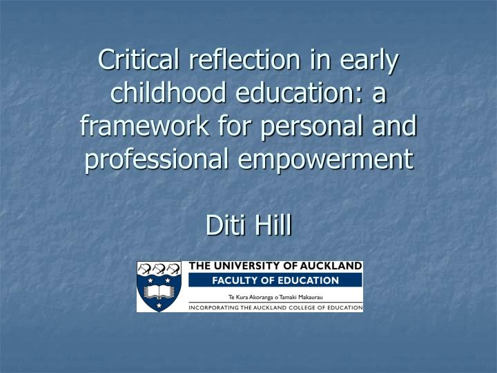 Critical reflection in early childhood education: a framework for personal and professional empowerm...