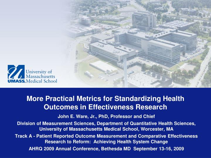 more practical metrics for standardizing health outcomes in effectiveness research