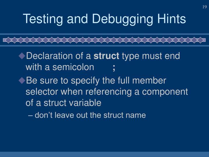 Testing and Debugging Hints