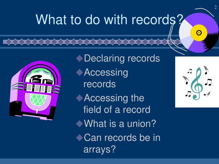 What to do with records