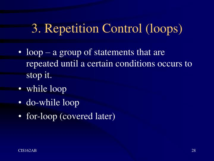 3. Repetition Control (loops)