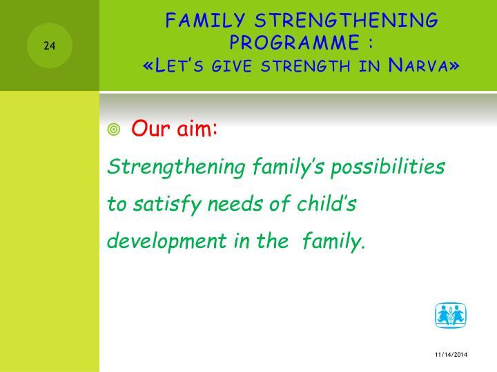 FAMILY STRENGTHENING PROGRAMME