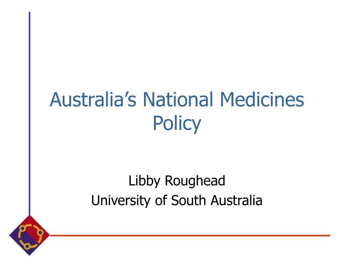 Australia s national medicines policy
