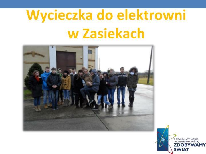 Wycieczka do elektrowni             w Zasiekach