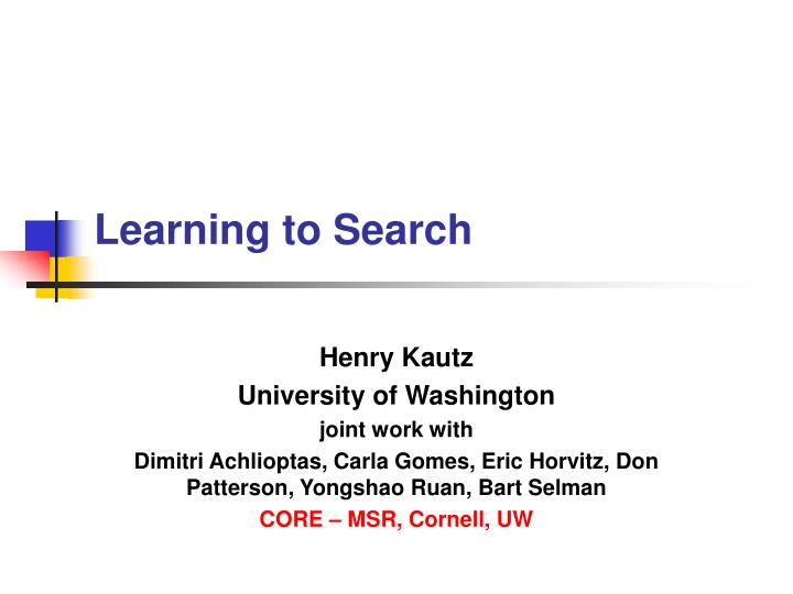 Learning to search