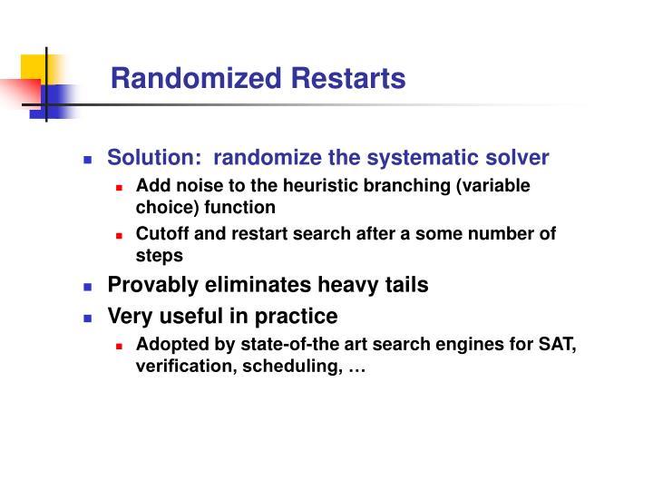 Randomized Restarts
