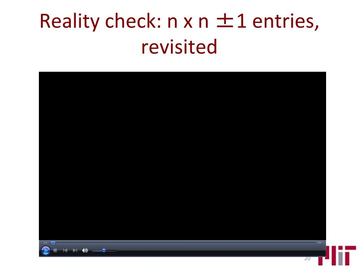 Reality check: n x n ±1 entries, revisited
