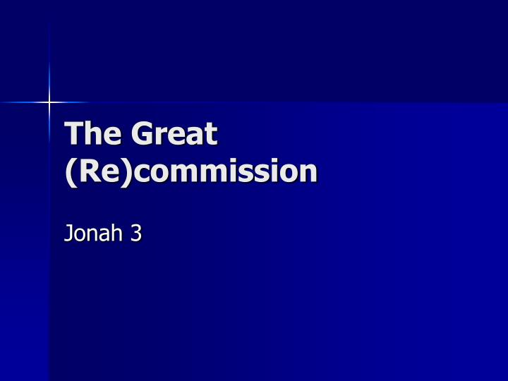 the great re commission n.