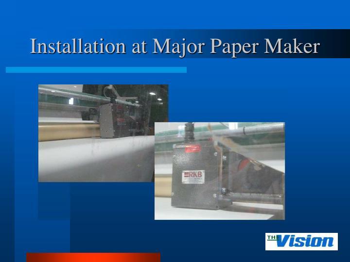 Installation at Major Paper Maker