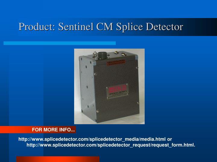 Product sentinel cm splice detector