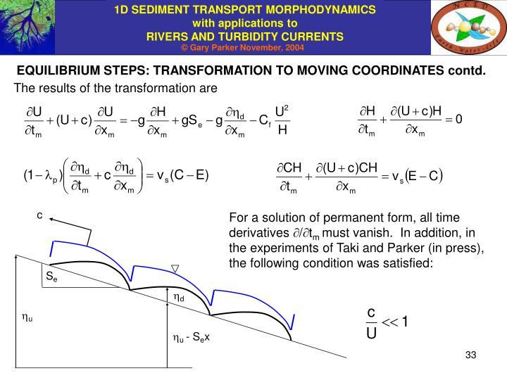 EQUILIBRIUM STEPS: TRANSFORMATION TO MOVING COORDINATES contd.