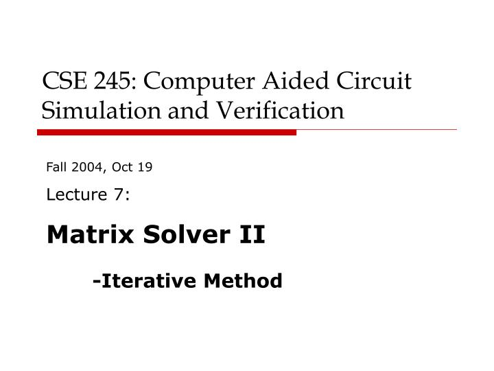 Cse 245 computer aided circuit simulation and verification