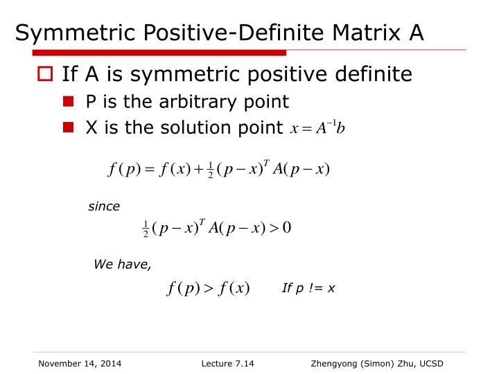 Symmetric Positive-Definite Matrix A