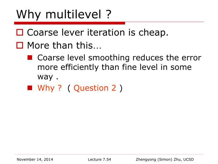 Why multilevel ?