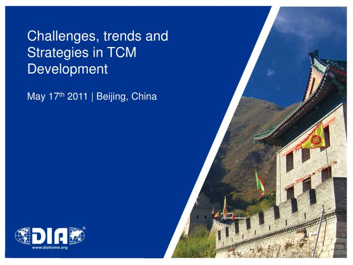 Challenges trends and strategies in tcm development
