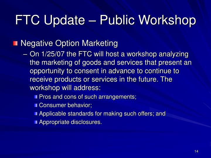 FTC Update – Public Workshop