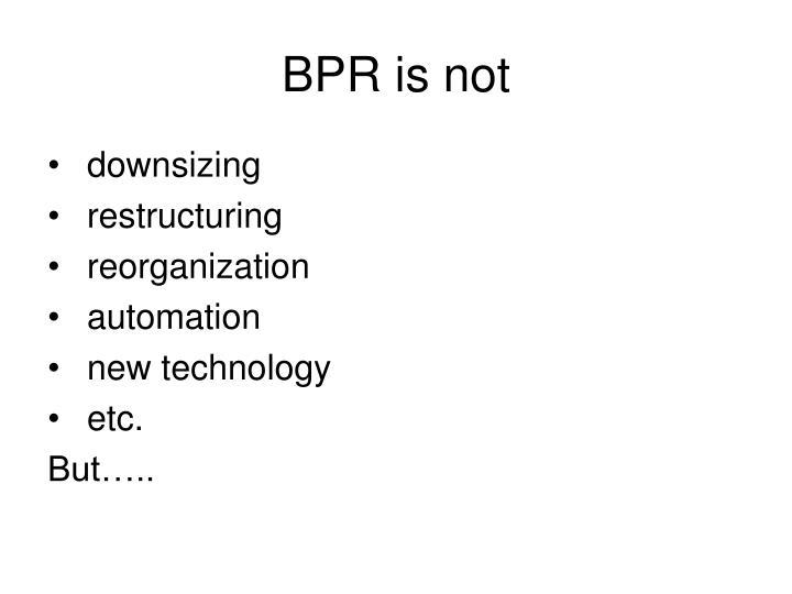 BPR is not