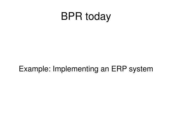 BPR today