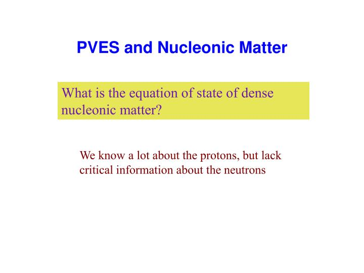 PVES and Nucleonic Matter