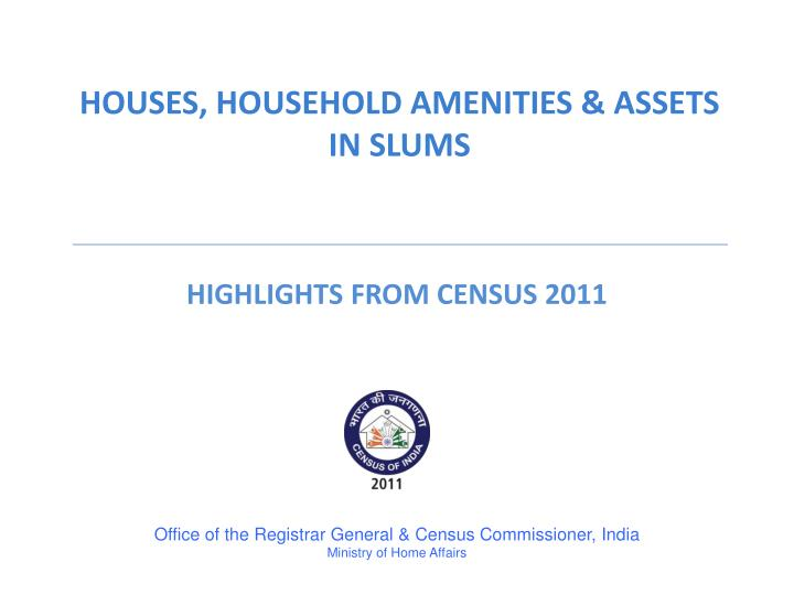 Houses household amenities assets in slums