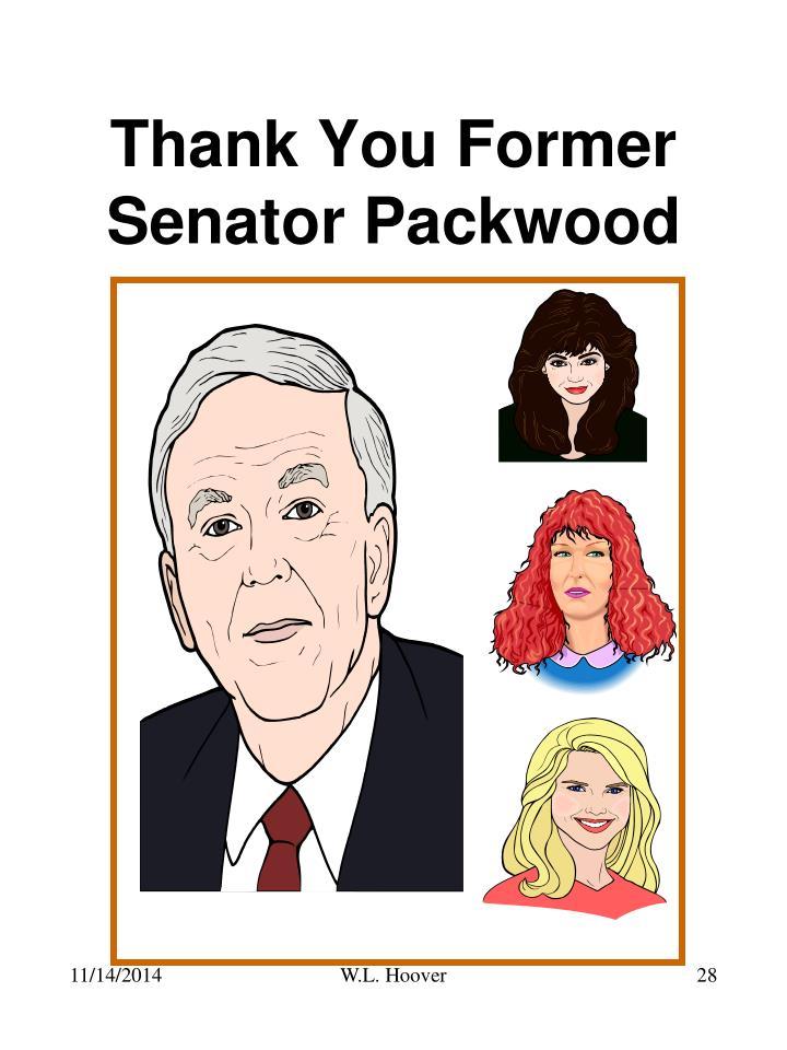 Thank You Former Senator Packwood