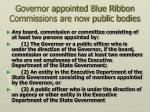 governor appointed blue ribbon commissions are now public bodies