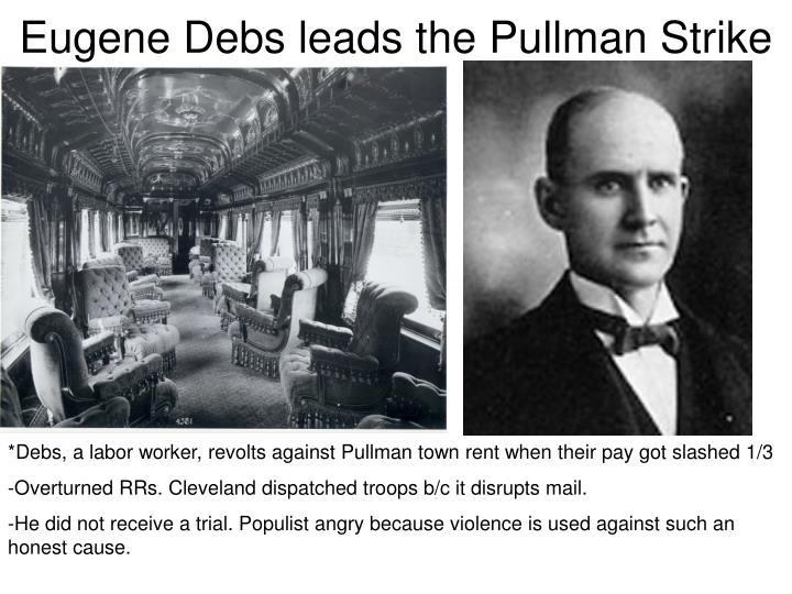 Eugene Debs leads the Pullman Strike