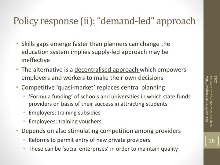 "Policy response (ii): ""demand-led"" approach"