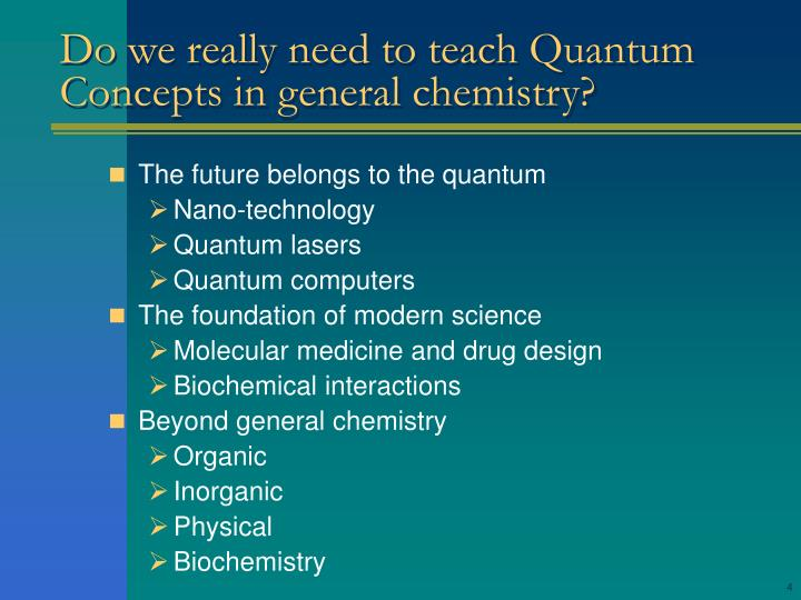 Do we really need to teach Quantum Concepts in general chemistry?