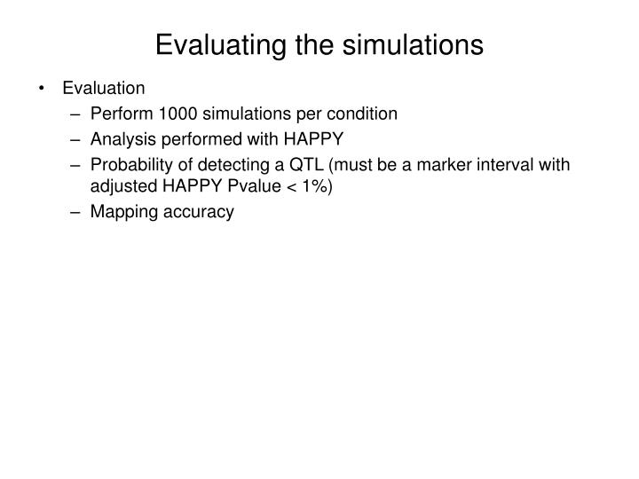 Evaluating the simulations