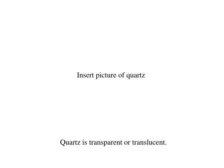 Insert picture of quartz
