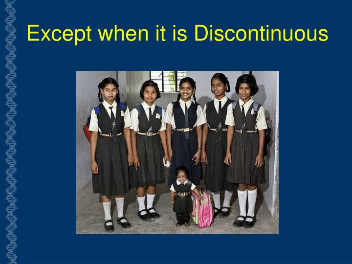 Except when it is Discontinuous