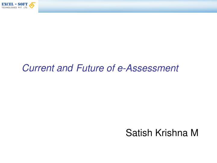 Future of e assessment