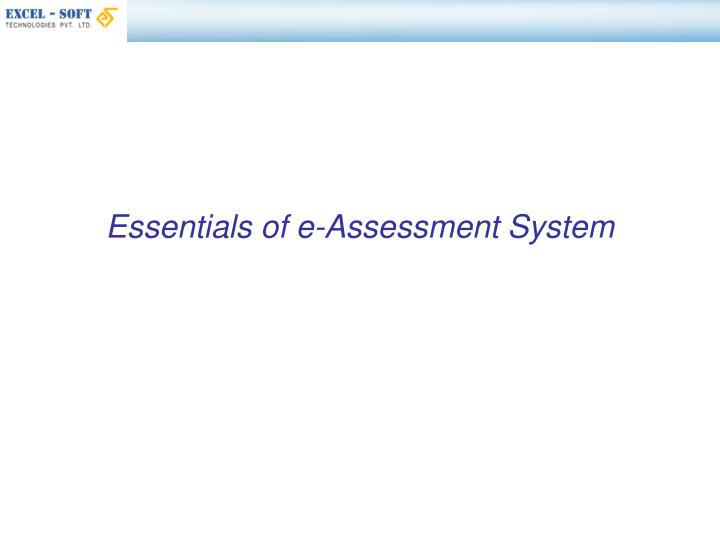 Essentials of e-Assessment System