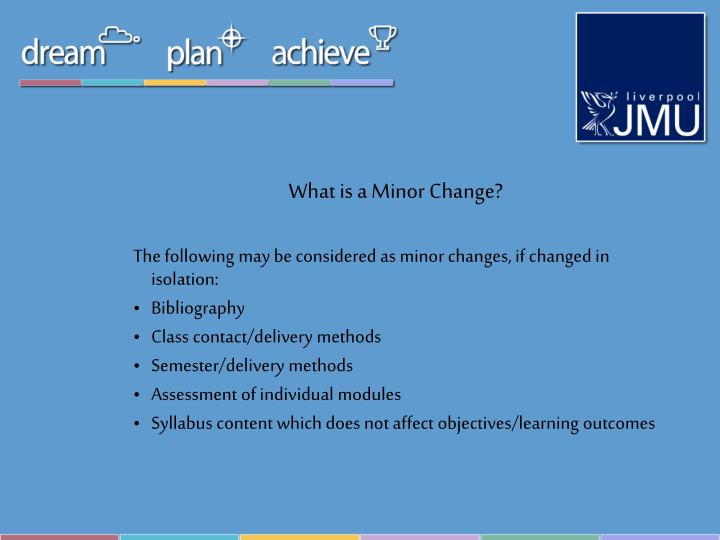 What is a Minor Change?