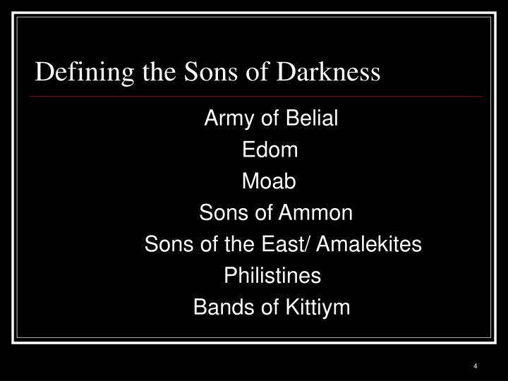 Defining the Sons of Darkness