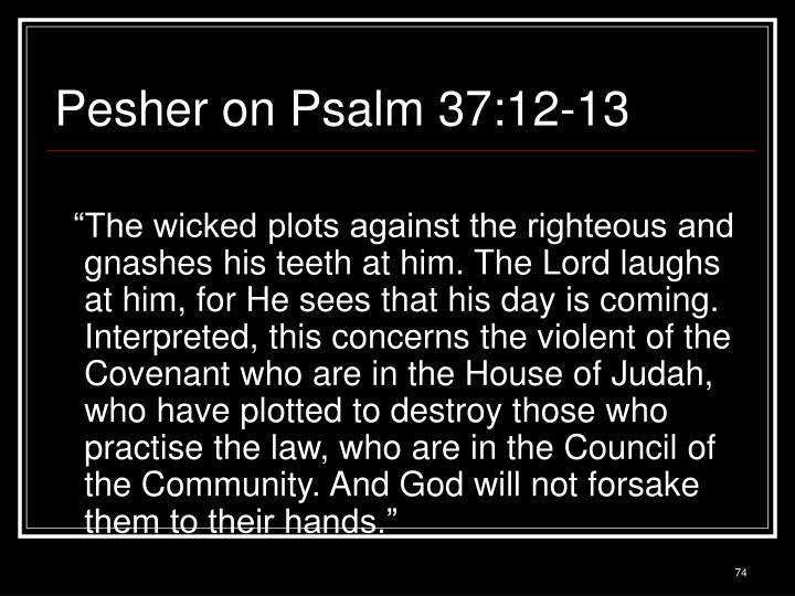 Pesher on Psalm 37:12-13