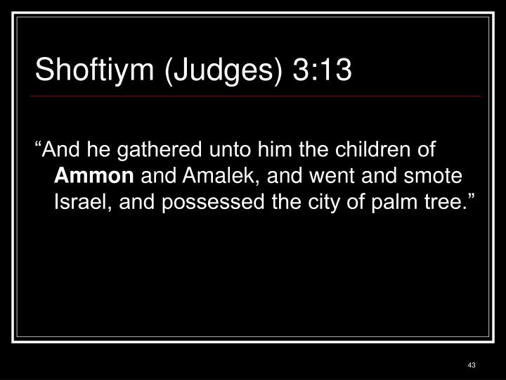 Shoftiym (Judges) 3:13