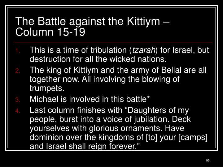 The Battle against the Kittiym – Column 15-19