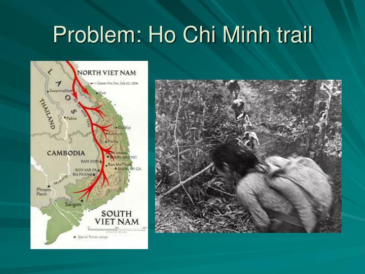 Problem: Ho Chi Minh trail