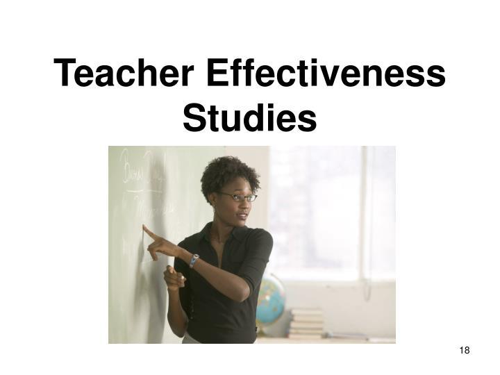 Teacher Effectiveness Studies