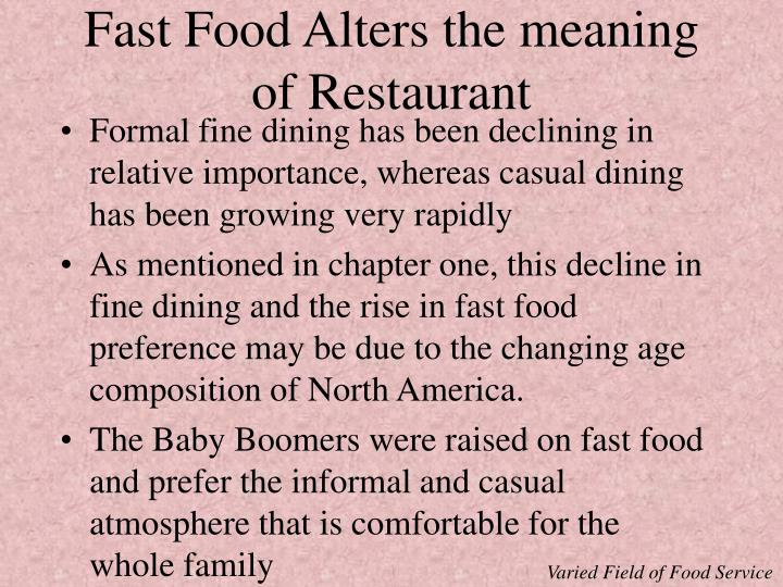 Fast Food Alters the meaning of Restaurant