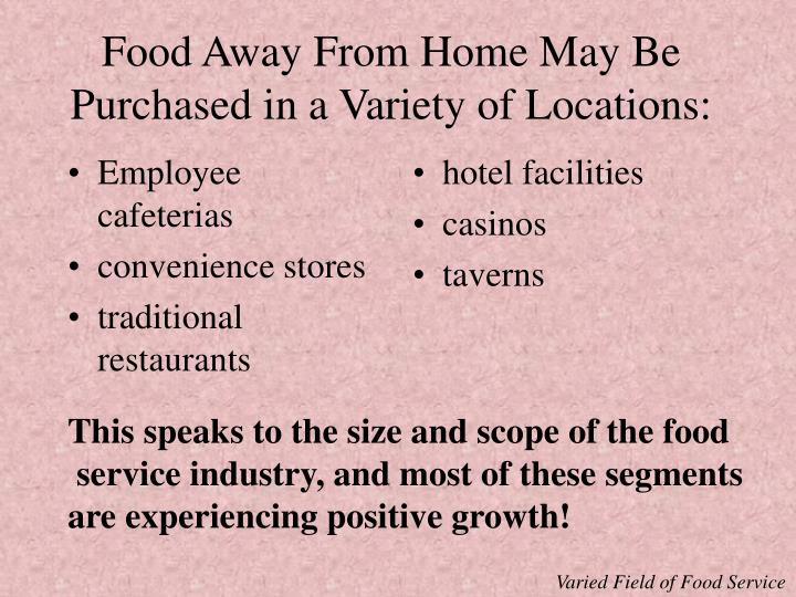 Food away from home may be purchased in a variety of locations