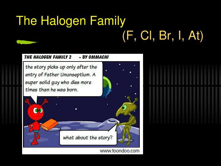 The Halogen Family