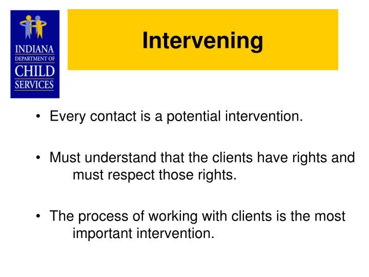 Intervening