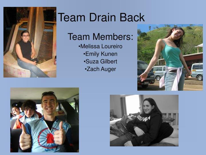 Team Drain Back